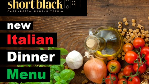 Short Black's New Italian Dinner Menu