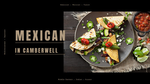 Discover Mexican cuisine in Camberwell