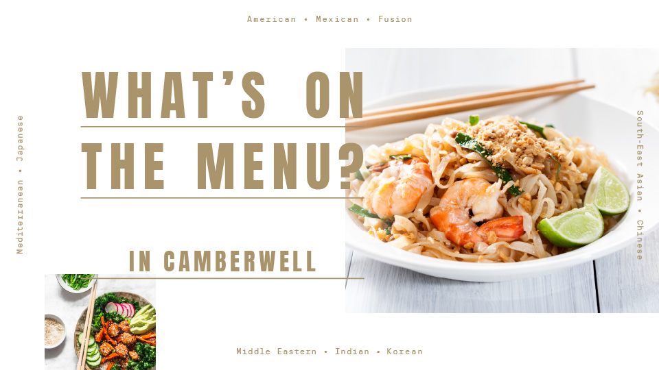 What's on the menu in Camberwel